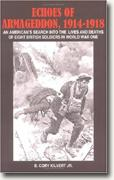 Buy *Echoes of Armageddon, 1914-1918: An American's Search Into the Lives and Deaths of Eight British Soldiers in World War One* online