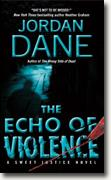 *The Echo of Violence (Sweet Justice)* by Jordan Dane