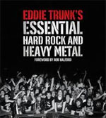 *Eddie Trunk's Essential Hard Rock and Heavy Metal* by Eddie Trunk, edited by Andrea Bussell