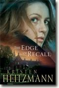 Buy *The Edge of Recall* by Kristen Heitzmann online