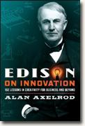 *Edison on Innovation: 102 Lessons in Creativity for Business and Beyond* by Alan Axelrod