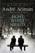 *Eight White Nights* by Andre Aciman