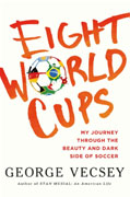 Buy *Eight World Cups: My Journey through the Beauty and Dark Side of Soccer* by George Vecseyo nline