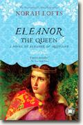 Buy *Eleanor the Queen: A Novel of Eleanor of Aquitaine* by Norah Lofts online