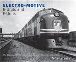 *Electro-Motive E-Units and F-Units: The Illustrated History of North America's Favorite Locomotives* by Brian Solomon