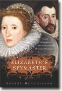 Buy *Elizabeth's Spymaster: Francis Walsingham and the Secret War That Saved England* by Robert Hutchinson online