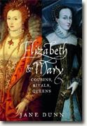 Buy *Elizabeth and Mary: Cousins, Rivals, Queens* online