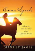 *Emma Speaks: A Journey into the Soul of an Animal Friend* by Diana St. James