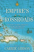 Buy *Empire's Crossroads: A History of the Caribbean from Columbus to the Present Day* by Carrie Gibsono nline