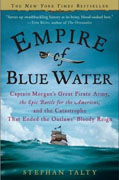 Buy *Empire of Blue Water: Captain Morgan's Great Pirate Army, the Epic Battle for the Americas, and the Catastrophe That Ended the Outlaws' Bloody Reign* by Stephan Talty online