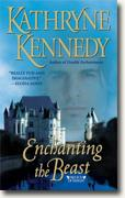 Buy *Enchanting the Beast* by Kathryne Kennedy online
