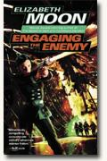 Buy *Engaging the Enemy* by Elizabeth Moon