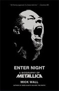 *Enter Night: A Biography of Metallica* by Mick Wall