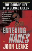 Buy *Entering Hades: The Double Life of a Serial Killer* by John Leake online