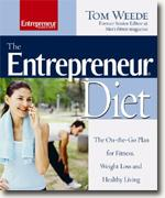 Buy *The Entrepreneur Diet: The On-the-Go Plan for Fitness, Weight Loss & Healthy Living* by Tom Weede online