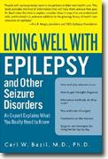 Buy *Living Well with Epilepsy and Other Seizure Disorders: An Expert Explains What You Really Need to Know* online