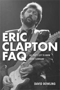Buy *Eric Clapton FAQ: All That's Left to Know About Slowhand (FAQ Series)* by David Bowlingonline