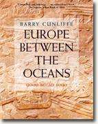 *Europe Between the Oceans: 9000 BC-AD 1000* by Barry Cunliffe