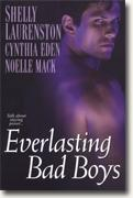 Buy *Everlasting Bad Boys* by Shelly Laurenston, Cynthia Eden and Noelle Mack online