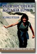 Buy *Madam, Have You Ever Really Been Happy?: An Intimate Journey through Africa and Asia* by Meg Noble Peterson online