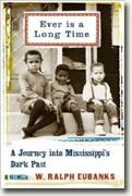 Ever is a Long Time: A Journey into Mississippi's Dark Past: A Memoir