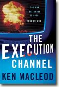 Buy *The Execution Channel* by Ken MacLeod