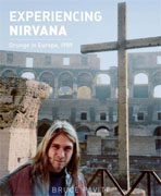 *Experiencing Nirvana: Grunge in Europe, 1989* by Bruce Pavitt