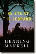 *The Eye of the Leopard: A Novel of Africa* by Henning Mankell
