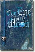 Buy *The Eye of the Moon* by Anonymous