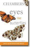 Buy *Eyes Like Butterflies: Similes & Metaphors from English* by Terence Hodgson online