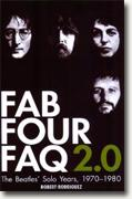 *Fab Four FAQ 2.0: The Beatles' Solo Years: 1970-1980* by Robert Rodriguez