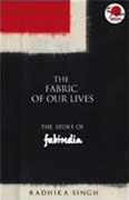 *The Fabric of Our Lives: The Story of Fabindia* by Radhika Singh