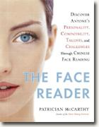 *The Face Reader: Discover Anyone's Personality, Compatibility, Talents, and Challenges Through Face Reading* by Patrician McCarthy