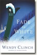 *Fade to White: A Ski Diva Mystery* by Wendy Clinch