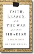 Buy *Faith, Reason, and the War Against Jihadism: A Call to Action* by George Weigel online