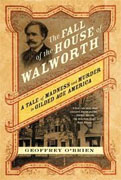 Buy *The Fall of the House of Walworth: A Tale of Madness and Murder in Gilded Age America* by Geoffrey O'Brien online