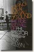 Buy *Tearing Down the Wall of Sound: The Rise and Fall of Phil Spector* by Mick Brown online