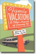 Buy *Family Vacations and Other Hazards of Growing Up* online