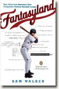 Buy *Fantasyland: A Season on Baseball's Lunatic Fringe* by Sam Walker online
