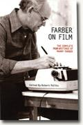 *Farber on Film: The Complete Film Writings of Manny Farber* by Robert Polito, editor