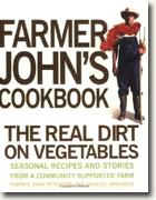 Buy *Farmer John's Cookbook: The Real Dirt on Vegetables - Seasonal Recipes & Stories from a Community-Supported Farm* by Farmer John Peterson & Angelic Organics online