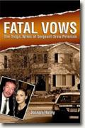 *Fatal Vows: The Tragic Wives of Sergeant Drew Peterson* by Joseph Hosey