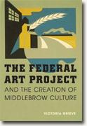 *The Federal Art Project and the Creation of Middlebrow Culture* by Victoria Grieve