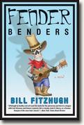 Buy Bill Fitzhugh's *Fender Benders* online