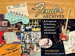 Buy *The Fender Archives: A Scrapbook of Artifacts, Treasures, and Inside Information* by Tom Wheelero nline