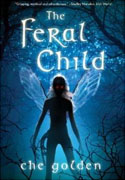 *The Feral Child (Feral Child Trilogy)* by Che Golden