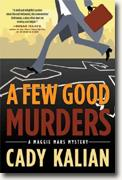 Buy *A Few Good Murders: A Maggie Mars Mystery* by Cady Kalian online