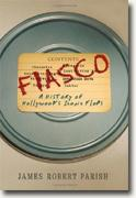 *Fiasco: A History of Hollywood's Iconic Flops* by James Robert Parish