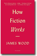 *How Fiction Works* by James Wood