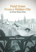 Buy *Field Notes from a Hidden City: An Urban Nature Diary* by Esther Woolfsono nline